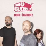 Guerrilla de Dimineata - Podcast - Miercuri - 13.09.2017 - Radio Guerrilla - Dobro, Gilda, Matei