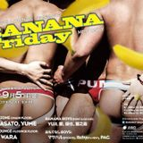 BANANA Friday Primetime Underground 09052014 ::YUME