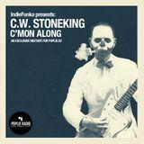 C.W. Stoneking presents: C'mon Along   A Poplie Radio mixtape