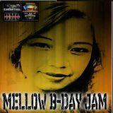 MELLOW B-DAY JAM