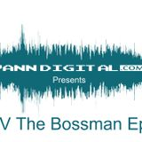 VannDigital.com Presents The DV The Bossman Episode