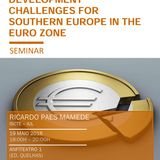 Development Challenges for Southern Europe in the Euro Zone