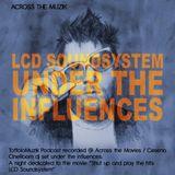 Under the influences - LCD-SOUNDSYSTEM - across the muzik podcast