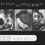 Thrumcast 003 - Robin Would
