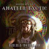 Kirill Pchelin - Amateur Exotic guest mix 15/01/16