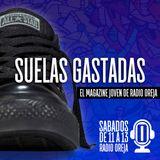 SUELAS GASTADAS - PROGRAMA 037 - 18/11/2017 SABADOS DE 11 A 13 WWW.RADIOOREJA.COM