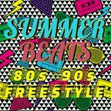 SUMMER BEATS (80S - 90S FREESTYLE)