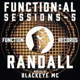 Function:al Sessions 5 - November 9 2017 - Dj Randall & Blackeye MC