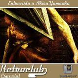 Retroclub - Episodio Especial: Akira Yamaoka
