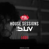 B-LIV House Sessions 48 @FG DJ Radio USA - México
