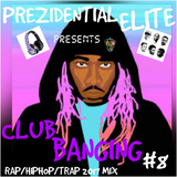 CLUB BANGING #8 RAP/TRAP/HIPHOP 2017 MIX