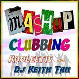 Mashup Clubbing (DJ Keith & kooleet15)