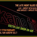 250th Late Night Blues Show. Unrulee Records Special.