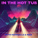 In The Hot Tub - Episode 1