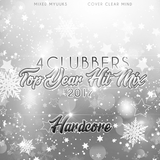 4Clubbers Top Year Hit Mix - Hardcore (2017)