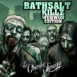 Bathsalt Killz WUBWUB Edititon
