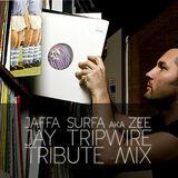 Jaffa Surfa - Jay Tripwire Tribute Mix