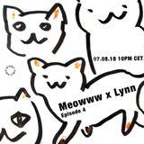 Meowww x Lynn - 7th August 2018