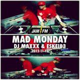 Madmonday-12-11-12-jamfm-djmaxxx-eskei83