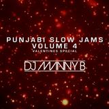 Punjabi Slow Jams Volume 4 Valentines Special - DJ Manny B