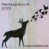 Free Range Show #6 (03/11/10)