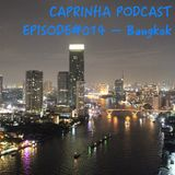 Caprinha Podcast Episode 14 - Bangkok