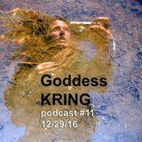 Podcast #11 Goddess KRING