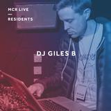 DJ Giles B - Thursday 14th June 2018 - MCR Live Residents