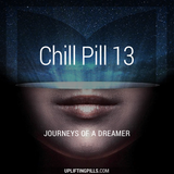 Chill Pill 13 - Journeys of a Dreamer (First Half)