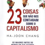 07ª coisa - Políticas de livre mercado não fazem países ricos
