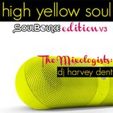 SoulBounce Presents The Mixologists: dj harvey dent's 'High Yellow Soul: SoulBounce Edition V3'