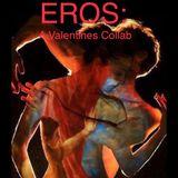 EROS: A Valentines Collab
