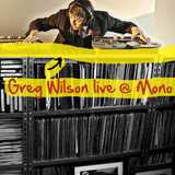 Podcast #32: Greg Wilson - Live @ Mono