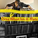 Podcast #32: Greg Wilson - Live @ Mono