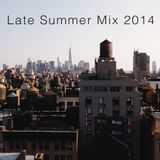 Late Summer Mix 2014