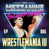 Episode 81: WrestleMania III