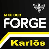 Forge MCR - Mix 003: Karlos