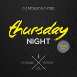 DJ Moestwanted - Thursday Night House Mix