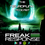 Freak Response - The Neurofunk Podcast 004 - Monday 8th October 2018