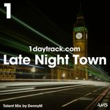 Talent Mix #112 | DennyM (Herz&Klang) - Late Night Town | 1daytrack.com