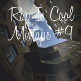 Rap Is Cool Mixtape #9
