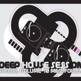 Mike & Follen - Deep House Session 10