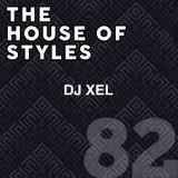 #82 The House of Styles - DJ XEL