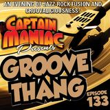 Episode 133 / Groove Thang!