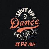 DJ Alp - Shut Up & Dance #1 (Birthday Edition)