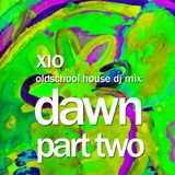 Xio - Dawn: Part Two (Oldschool Acid House Dj Mix)