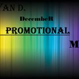 Adryan D. December Promotional Mix