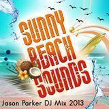 Sunny Beach Sounds 2013 - Jason Parker DJ Mix