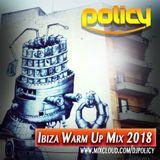 DJ Policy Ibiza Warm Up Promo Mix 2018