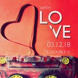 With Love 2018 by DJ Double A